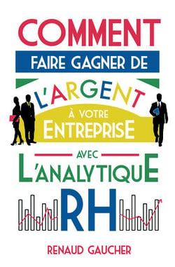 Comment faire gagner de largent à votre entreprise avec lanalytique RH ?