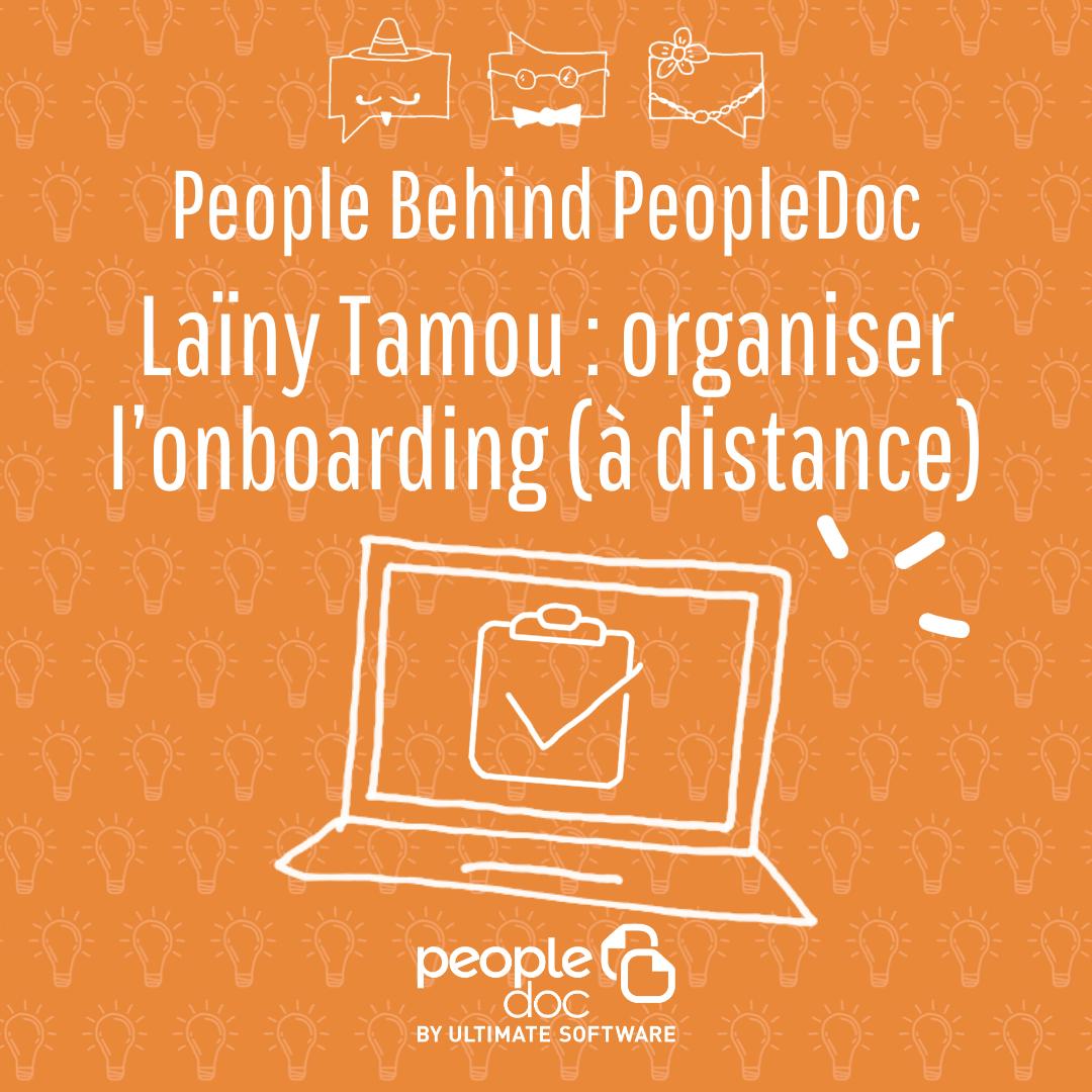 [À la rencontre de l'équipe] Laïny Tamou : l'onboarding (à distance)