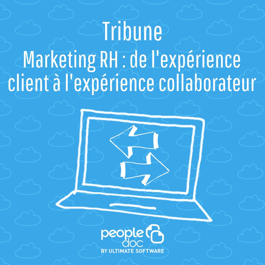 Marketing RH : de l'expérience client à l'expérience collaborateur