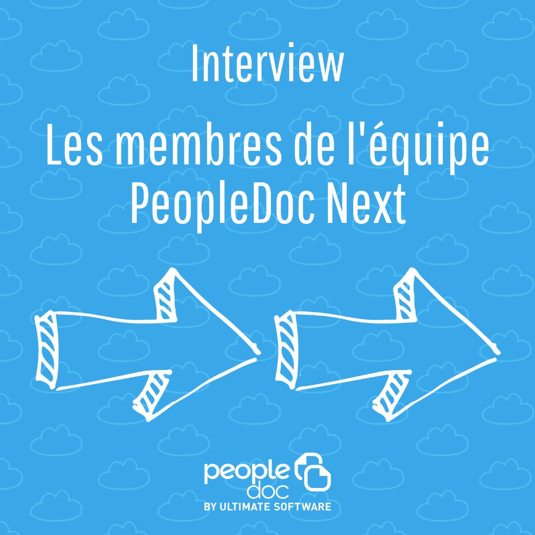 A la rencontre de l'équipe PeopleDoc Next