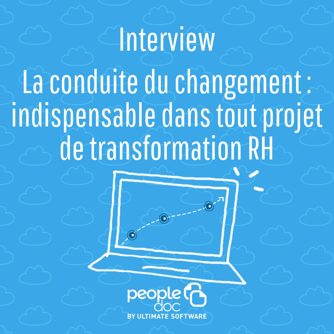 [Interview] La conduite du changement : indispensable dans tout projet de transformation RH !