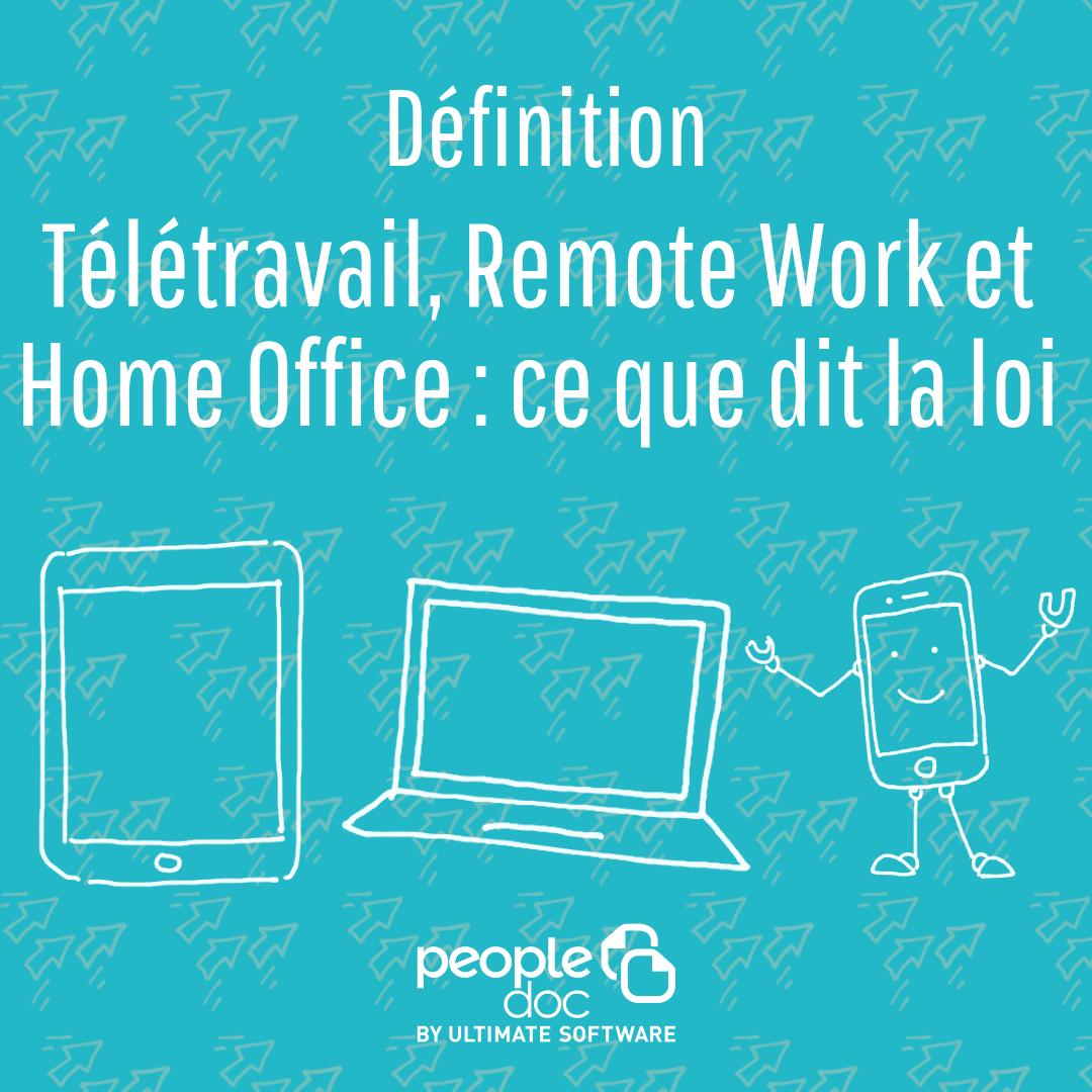 Télétravail, Remote Work et Home Office : ce que dit la loi