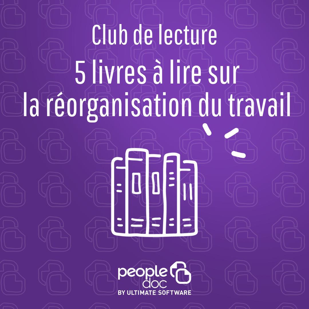 [Club de lecture RH PeopleDoc] La réorganisation du travail