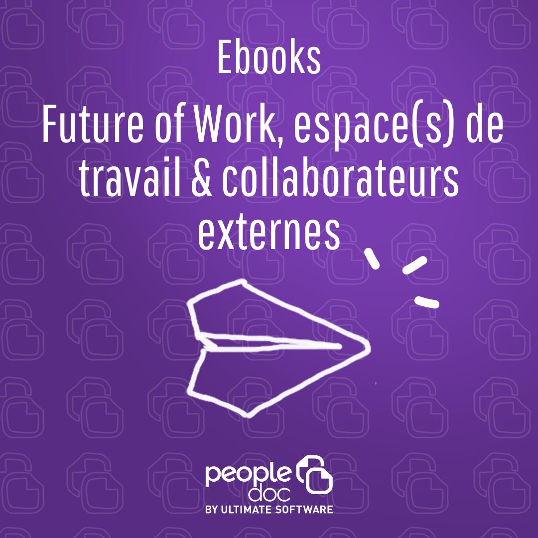 [Ebook] Future of Work, espace(s) de travail & collaborateurs externes