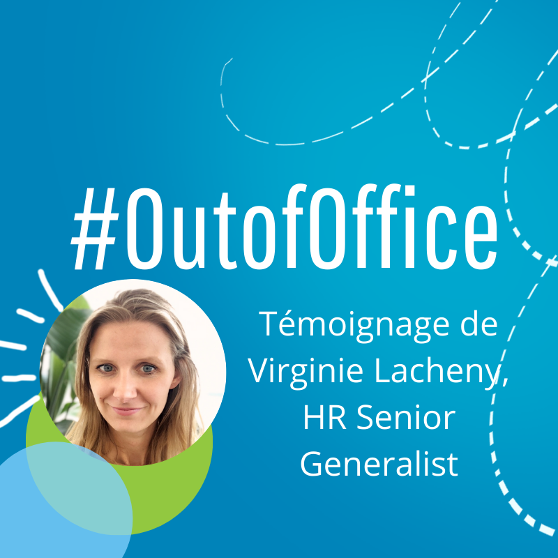 Out Of Office : témoignage de Virginie Lacheny, HR Senior Generalist