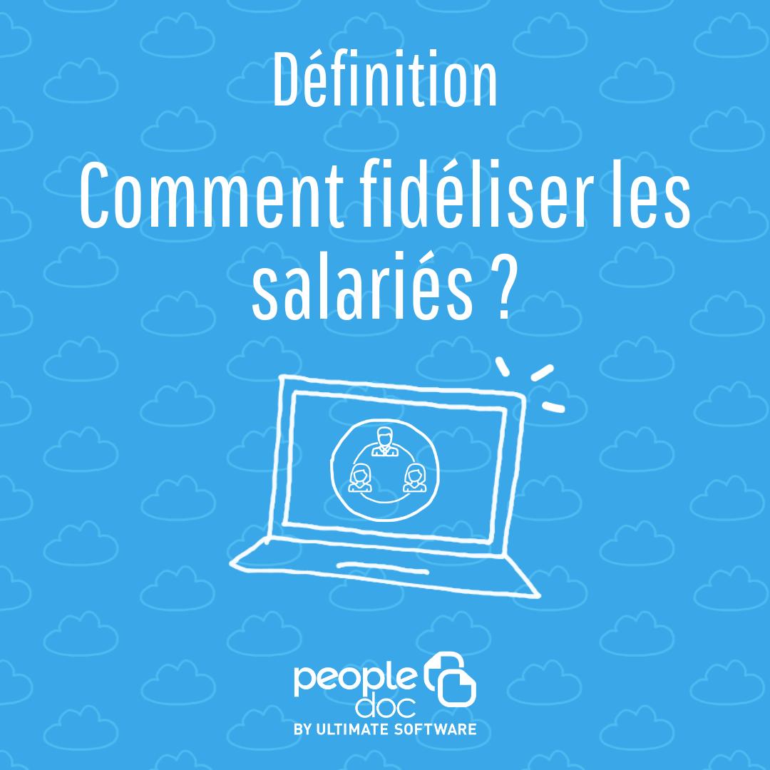 Comment fidéliser les salariés ?
