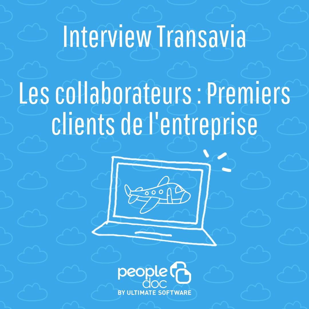 [Transavia] Les collaborateurs : premiers clients de l'entreprise