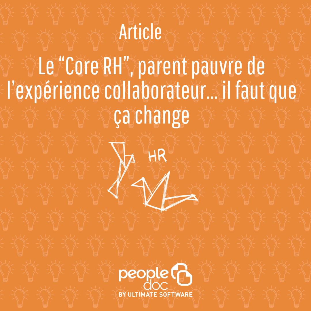 Core RH, parent pauvre de l'expérience collaborateur : il faut que ça change