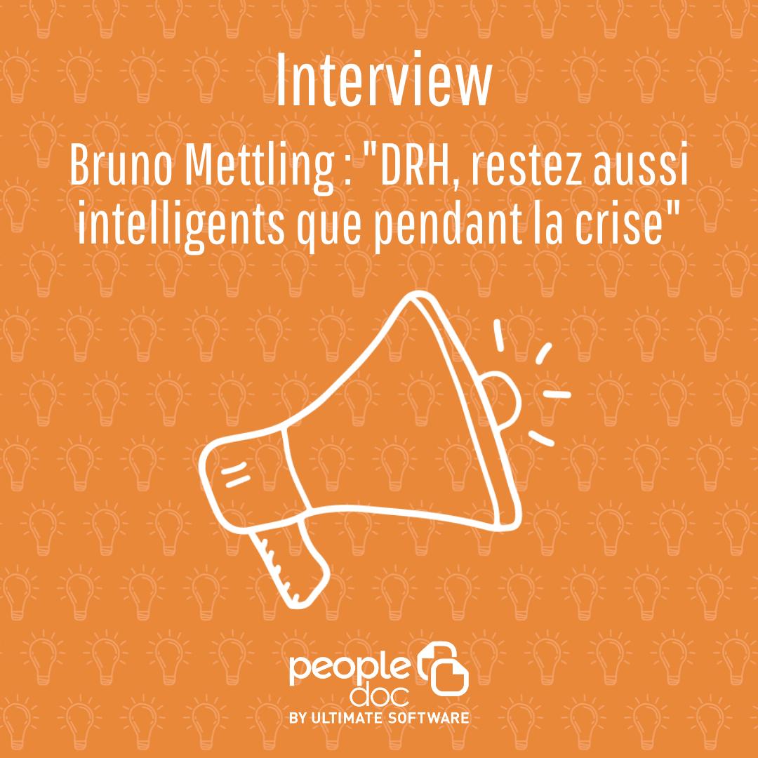 Bruno Mettling : DRH, restez aussi intelligents que pendant la crise