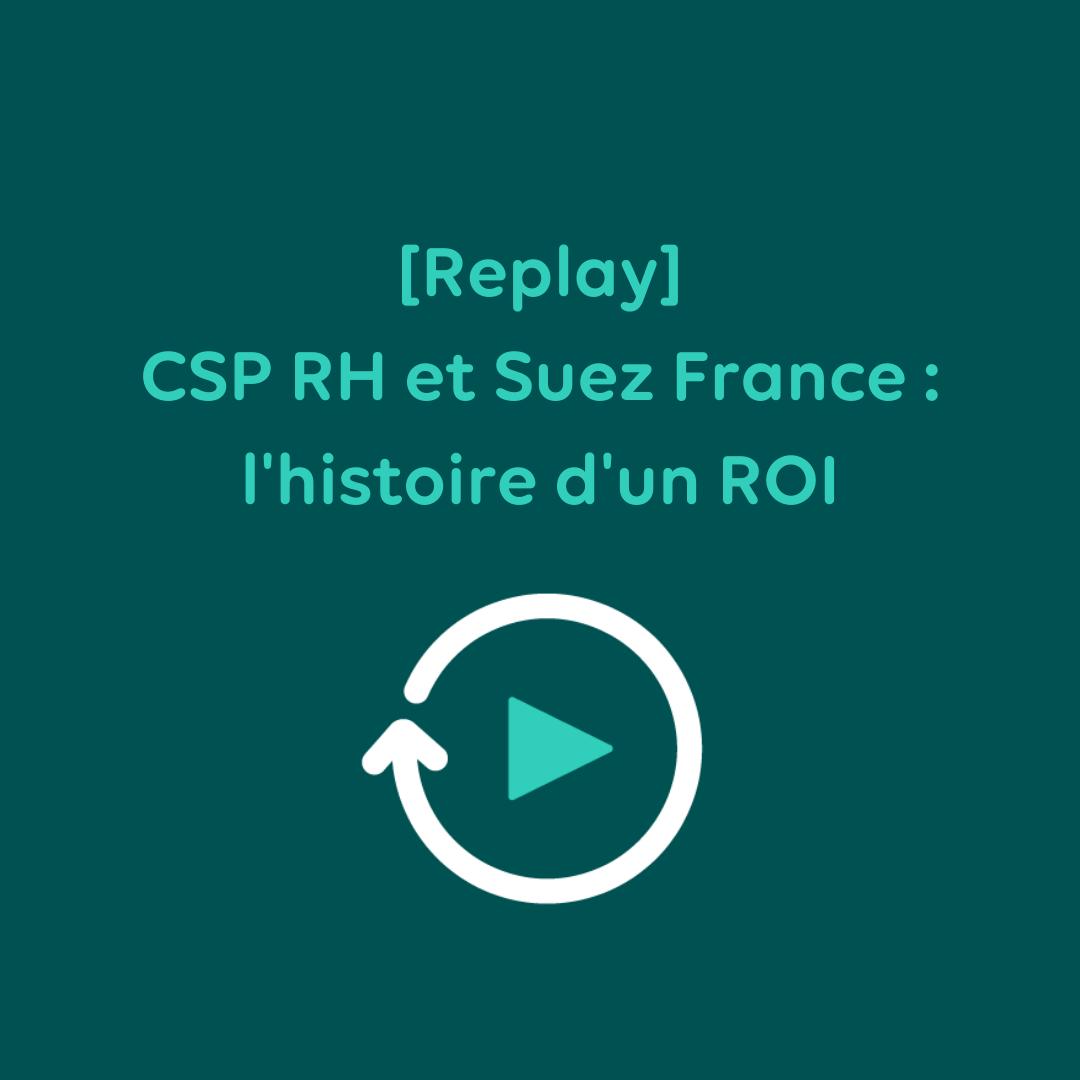 CSP RH et Suez France : l'histoire d'un ROI