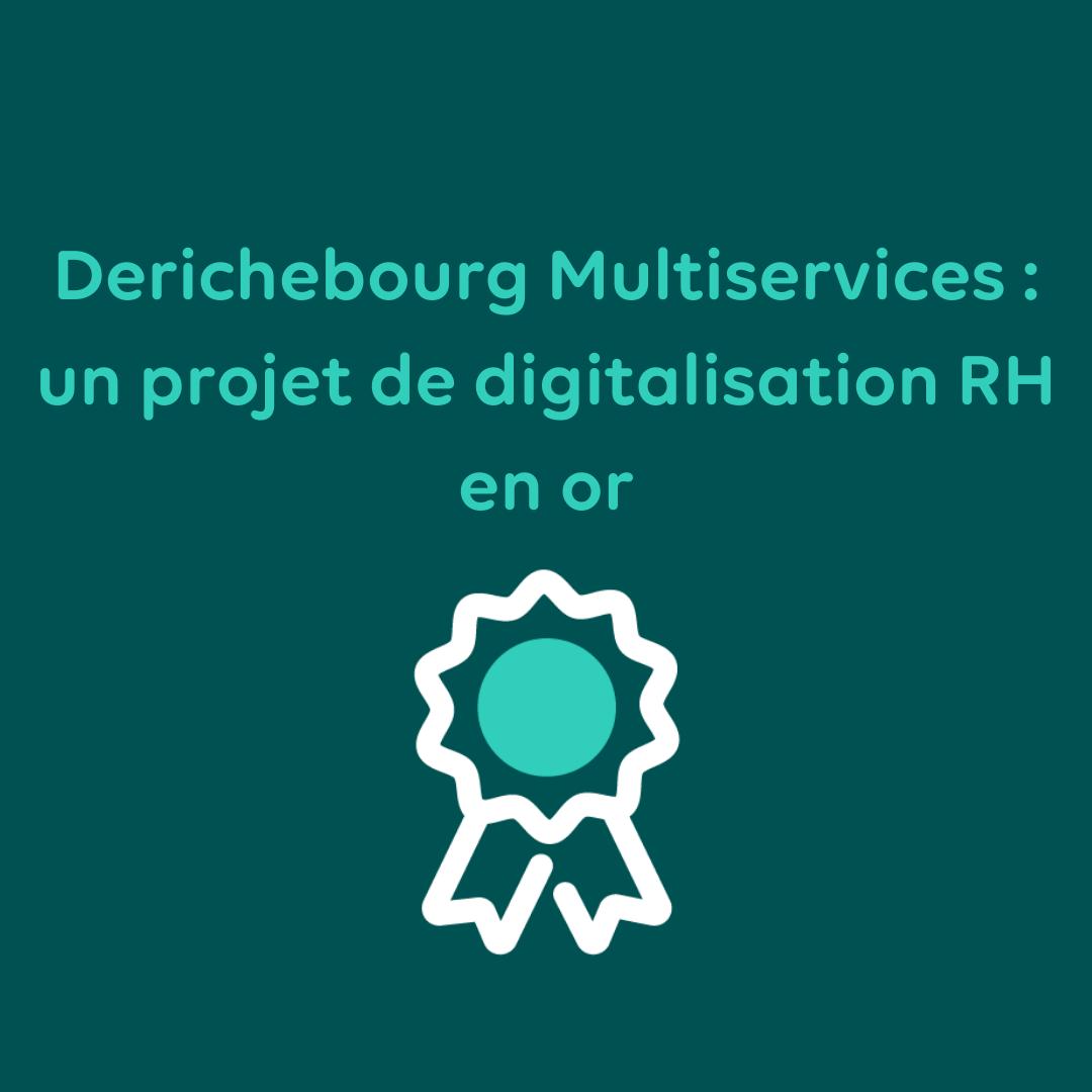 Derichebourg Multiservices : un projet de digitalisation RH en or