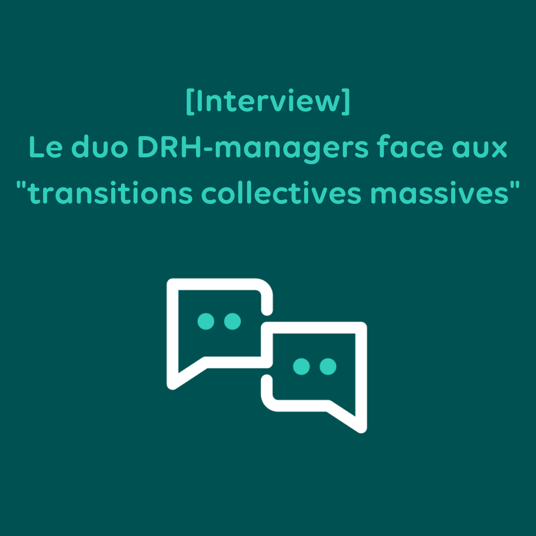 Le duo DRH-managers face aux transitions collectives massives