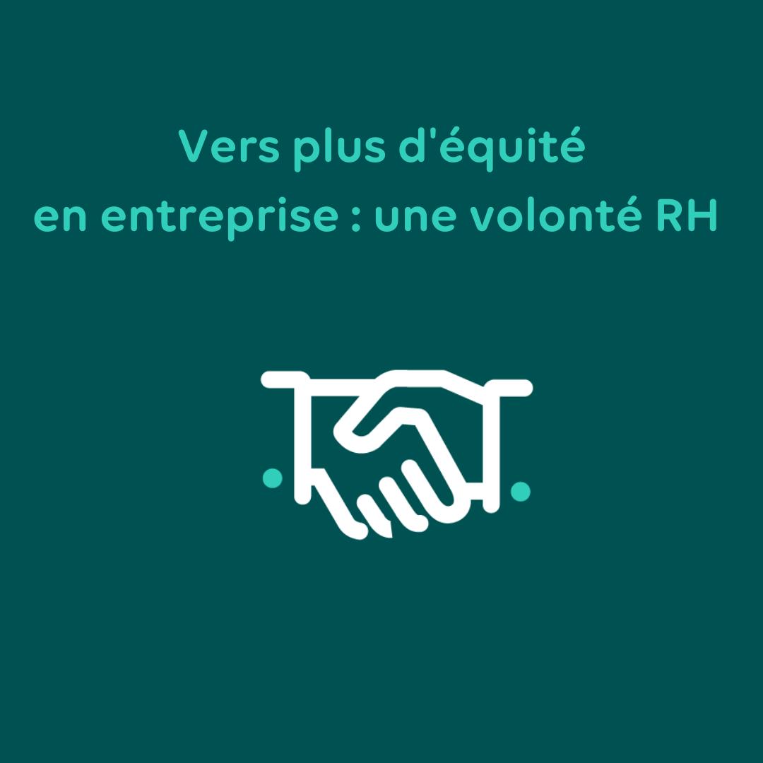Vers plus d'équité en entreprise : une volonté RH