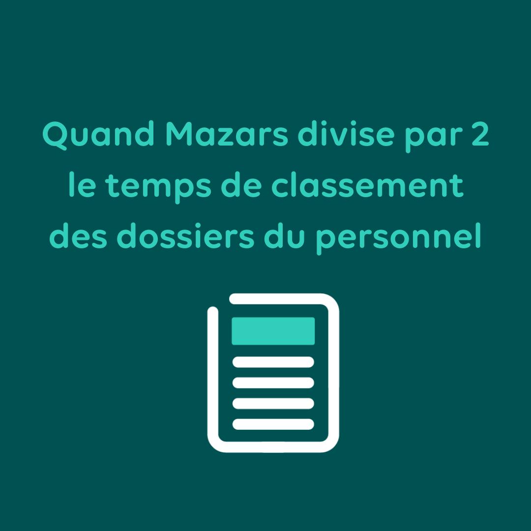 Mazars divise par 2 le temps de classement des dossiers du personnel