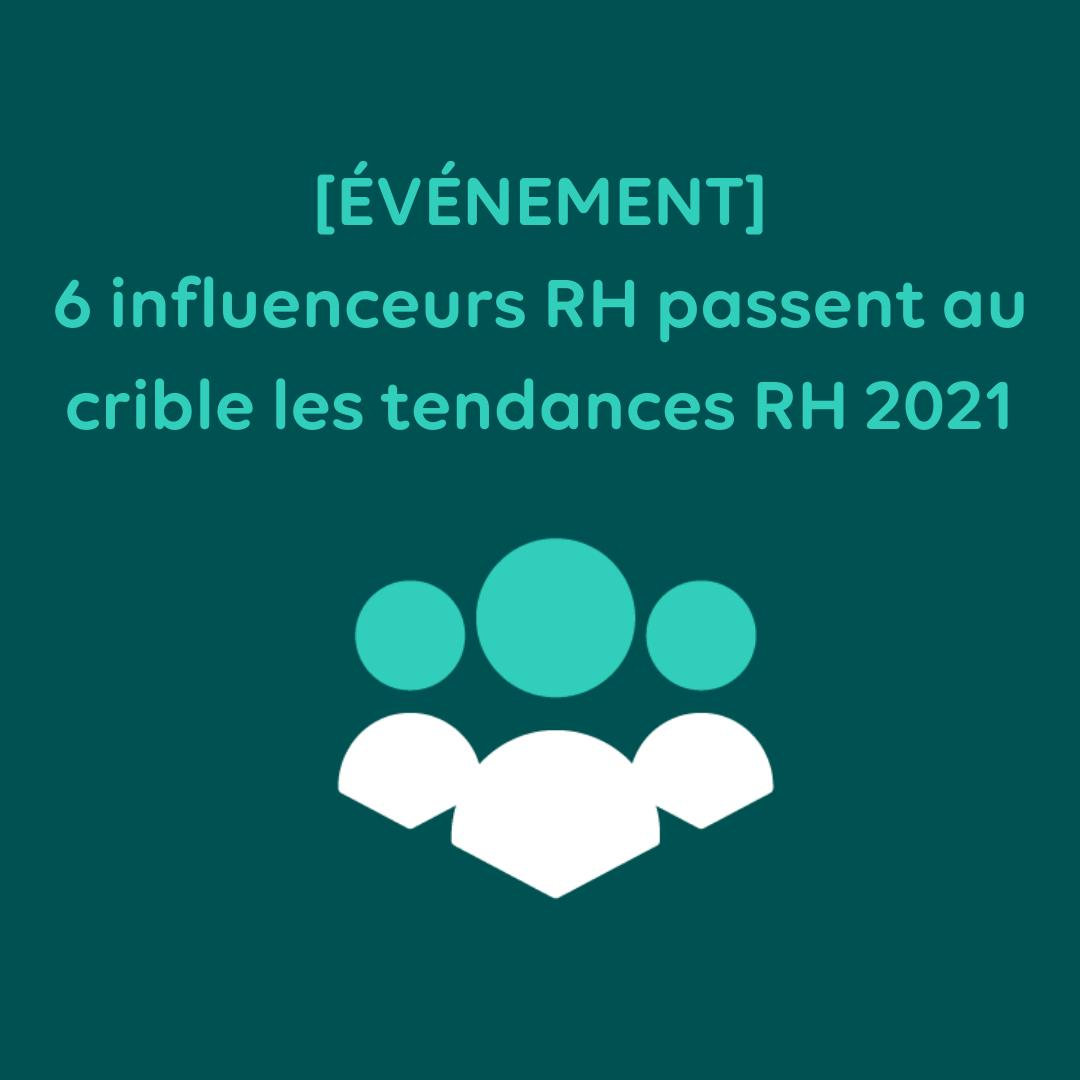 [Événement] 6 influenceurs RH passent au crible les tendances RH 2021